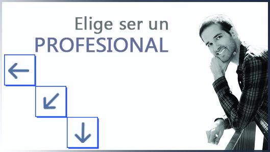 Elige ser un profesional